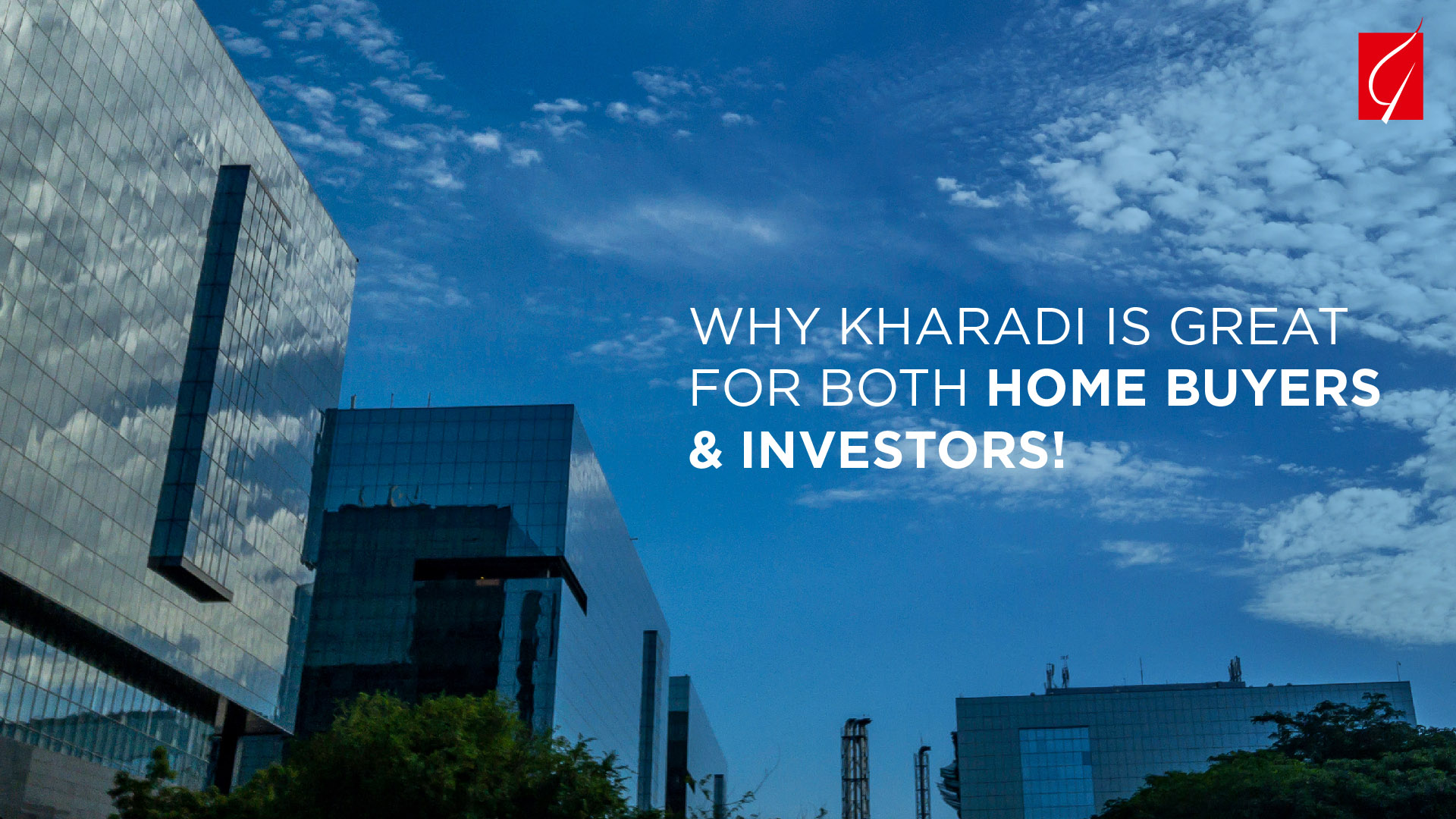 Why Kharadi is great for home buyers & investors?